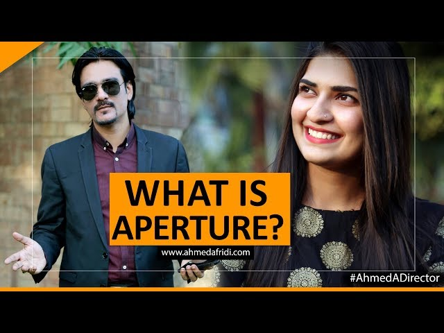 What is Aperture?  I  Ahmed Afridi