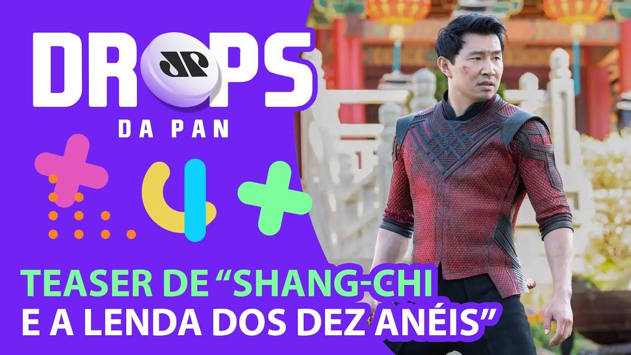 SHANG-CHI ENCARA O DESTINO EM NOVO TEASER DA MARVEL | DROPS da Pan - 30/07/21