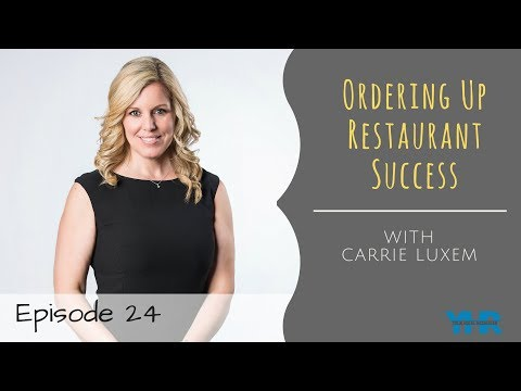 Ordering Up Restaurant Success with Carrie Luxem