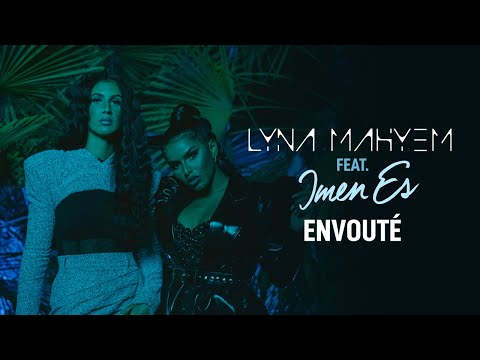 Смотреть клип Lyna Mahyem Ft. Imen Es - Envoûté