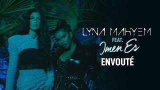 Lyna Mahyem feat. Imen Es - Envoûté (Clip officiel)