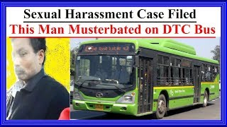 Sexual Harassment Man Masturbated on Delhi DTC Bus next to a DU Student - Curiosity For F.A.Q