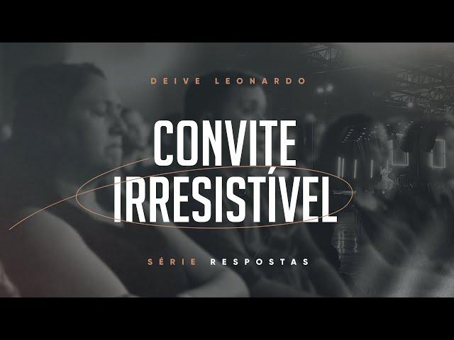 Convite irresistível | Deive Leonardo