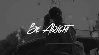 Be Alright - Dean Lewis (Clean)