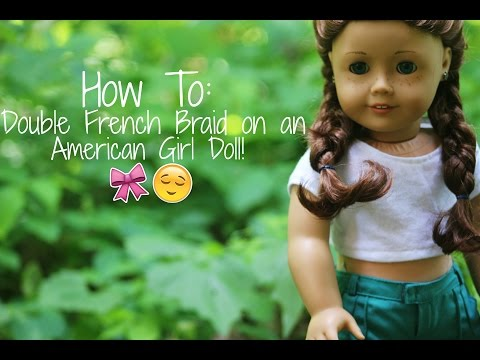 How To: Double French Braid on an American Girl Doll!