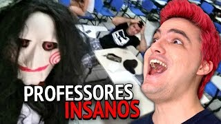 PROFESSORES MAIS INSANOS DO MUNDO! [+13]