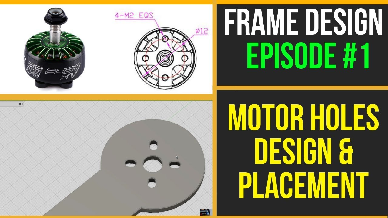 How To Design FPV Drone Frame EP1 // Motor Holes