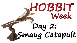 Hobbit Week Day 2 - Make The Smaug Catapult