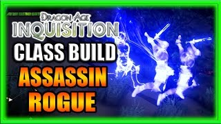 Dragon Age Inquisition - Class Build - Dual Dagger Assassin Rogue Guide!