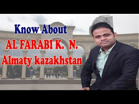 Al FARABI K. N. Almaty Kazakstan II No.1 Medical College in Kazaksthan II 5 Years MBBS Program