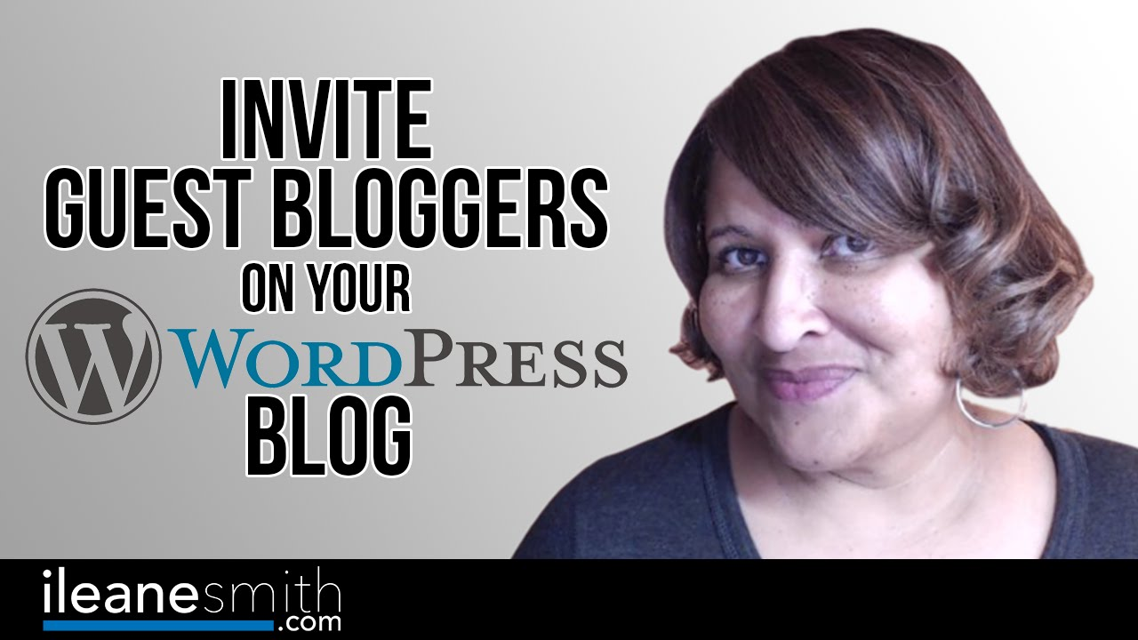 How to Invite Guest Bloggers to Write Posts in Your WordPress Dashboard