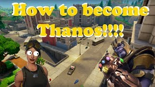 How to become Thanos in Fortnite (Works September 2018)