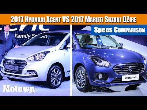 2017 Hyundai Xcent vs 2017 Maruti Suzuki Dzire  Quick comparison   Motown India