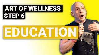 Art of Mental Health Wellness: STEP 6 - #EDUCATION