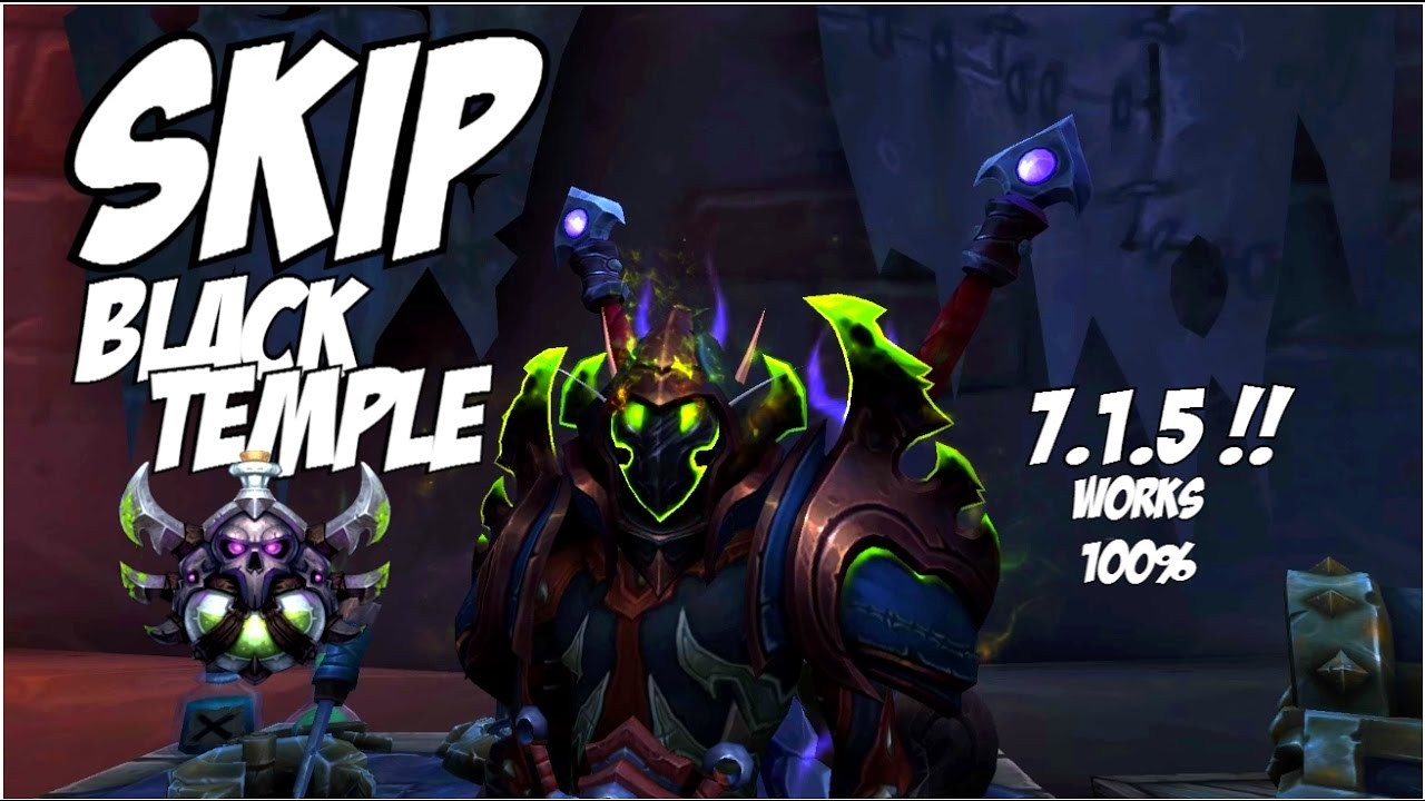 Rogue How To Skip Black Temple Bosses Legion 72 Patched Youtube
