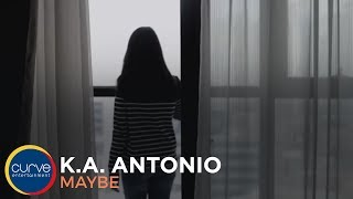 K.A. Antonio - Maybe (Lyric Video)