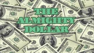 The Almighty Dollar: Theme Song