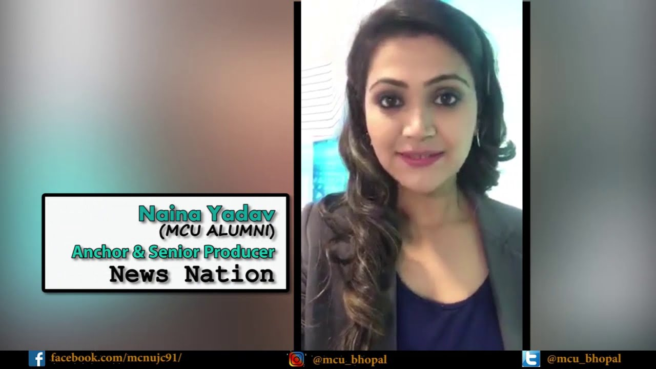 Naina Yadav, Anchor⁄Senior Producer, News Nation, ALUMNI I #MCU Bhopal #MCU #OurAlumniOurPride