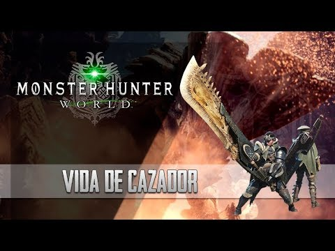 Monster Hunter World | Vida de un Cazador [SUB ESP]