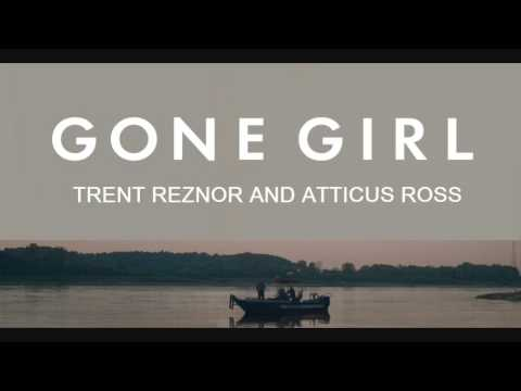 Trent Reznor And Atticus Ross - Soundtrack [Gone Girl]