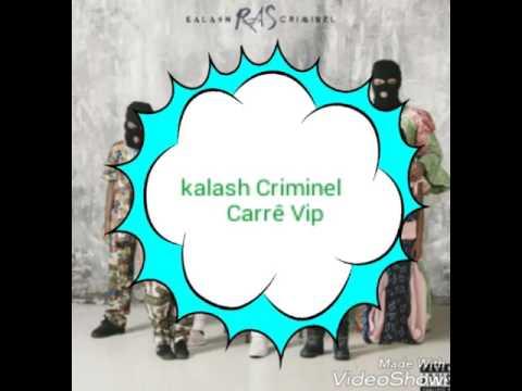 Kalash Criminel Carré Vip