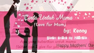 Cinta untuk Mama ~ Love for Mom ~ by: Kenny ~ Piano cover by Ardenia ~ Indonesian - English Lyrics