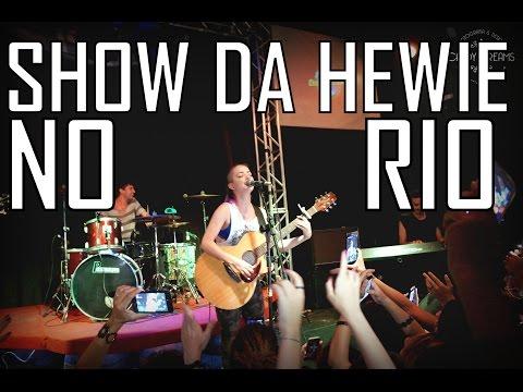 PRIMEIRO SHOW DA HEWIE NO RIO - Diário de P.Landucci