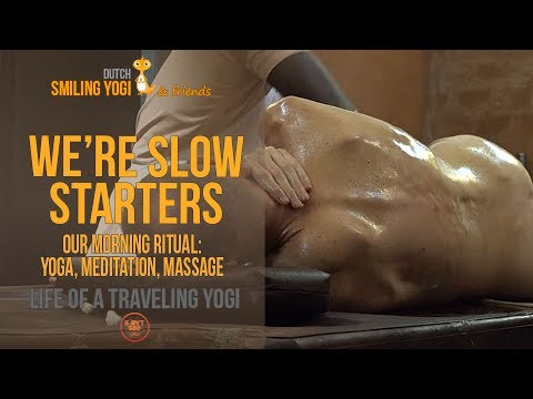 We're slow starters - our morning ritual: yoga, meditation and massage