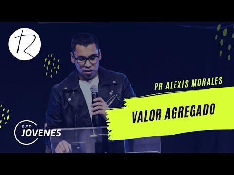 Valor Agregado   Pr. Alexis Morales