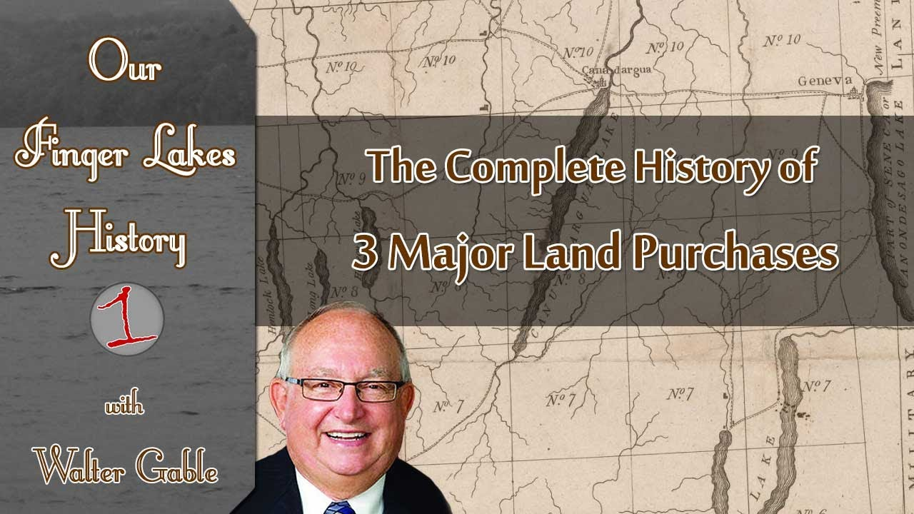 OUR FINGER LAKES HISTORY: Three major land purchases that shaped our region (podcast)