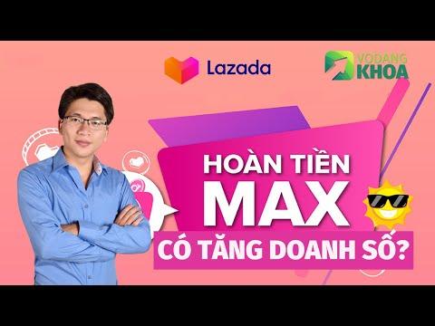 Tại sao nhà bán hàng trên Lazada lại tham gia Hoàn tiền Max để tăng doanh số? | Võ Đăng Khoa