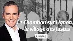 Au coeur de l'histoire:  Le Chambon sur Lignon, le village des Justes (Franck Ferrand)