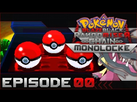 "Pokemon Blaze Black Random Chain-Monolocke |#00| ""Choose my Starter"""