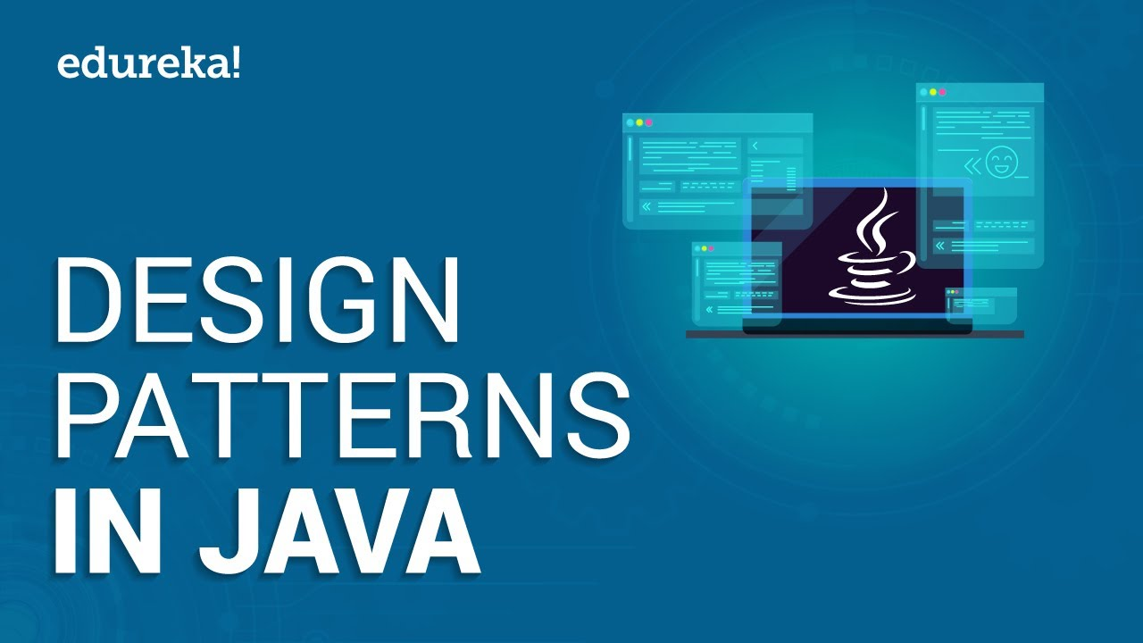Design Patterns In Java Java Design Patterns For Beginners Design Patterns Tutorial Edureka Youtube