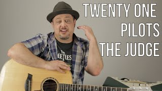 Twenty One Pilots The Judge How To Play On Guitar Guitar Lesson Tutorial