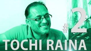 "Tochi Raina & Arvinder Singh || Talk about ""Band of Bandagi"" || Influence of Western Music || Part 2"