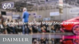 Daimler | 60 Seconds   Geneva International Motor Show 2017