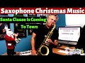 Santa Claus is Coming to Town - Saxophone Music & Backing Track
