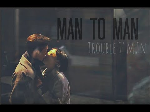 Download Man to Man MV ~ Trouble I'm In