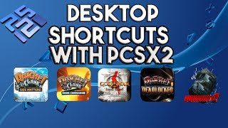 How to Create Game Shorcuts for PCSX2 Emulator on Your Desktop