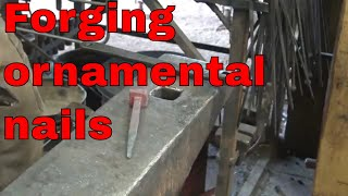 Forging large spike nails or Journey Nails