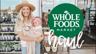 HEALTHY GROCERY HAUL | WHOLE FOODS | Becca Bristow