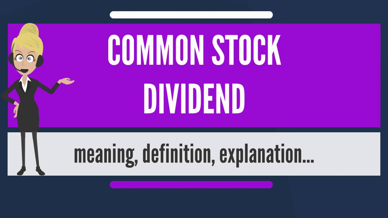 what is common stock dividend? what does common stock dividend mean