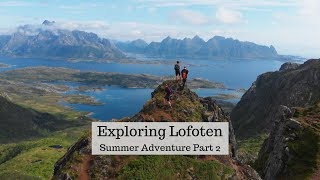 Exploring Beautiful Lofoten | Summer Adventure 2019