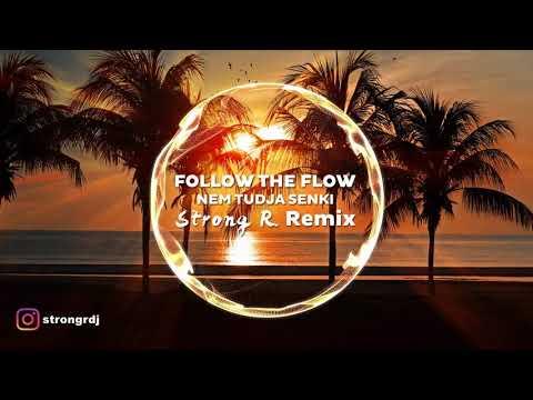 Follow The Flow - Nem tudja senki (STRONG R. Remix) letöltés