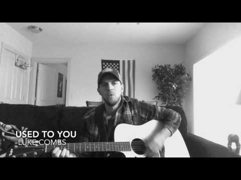 Luke Combs Cover - Used To You
