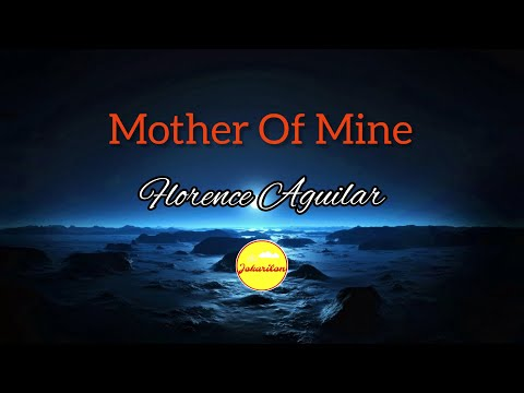 Mother Of Mine - Florence Aguilar