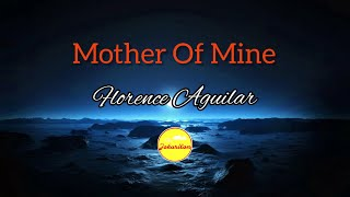 Repeat youtube video Mother of Mine - Florence Aguilar