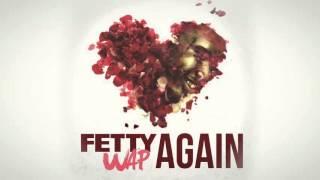 Fetty Wap - Again (Official Audio)
