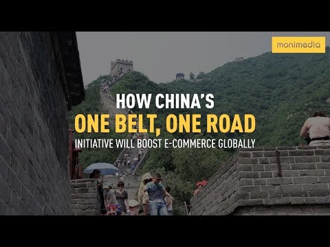 China's One Belt, One Road Initiative Will Boost E-Commerce Globally
